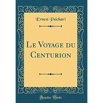 Le Voyage Du Centurion (Classic Reprint)