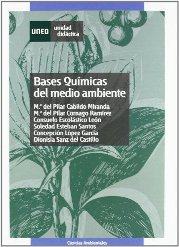Bases Químicas Del Medio Ambiente (UNIDAD DIDÁCTICA) por Mª del Pilar CABILDO MIRANDA