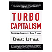Turbo-Capitalism: Winners & Losers in the Global Economy