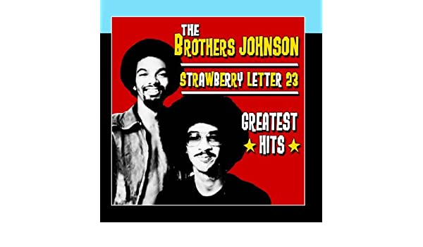 Strawberry Letter 23 Greatest Hits by The Brothers Johnson
