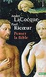 Penser la Bible par Lacocque