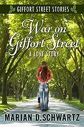 War on Giffort Street: A Love Story (Giffort Street Stories Book 2)