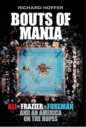 bouts-of-mania-ali-frazier-and-foreman-and-an-america-on-the-ropes