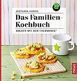 Das Familien-Kochbuch: Kochen mit dem Thermomix