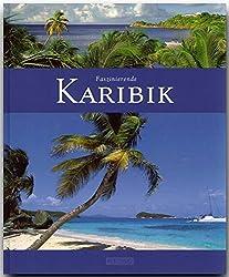 Faszinierende KARIBIK - Ein Bildband mit über 120 Bildern - FLECHSIG Verlag (Faszination)