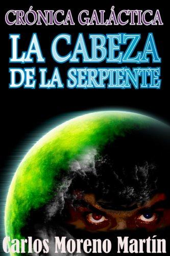 Crónica Galáctica: La cabeza de la serpiente por Carlos Moreno Martín
