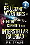 The Reluctant Adventures of Fletcher Connolly on the Interstellar Railroad Vol. 1: Skint Idjit (English Edition)