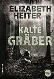 'Kalte Gräber' von Elizabeth Heiter