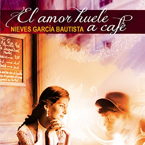 El amor huele a café [Love Smells Like Coffee]
