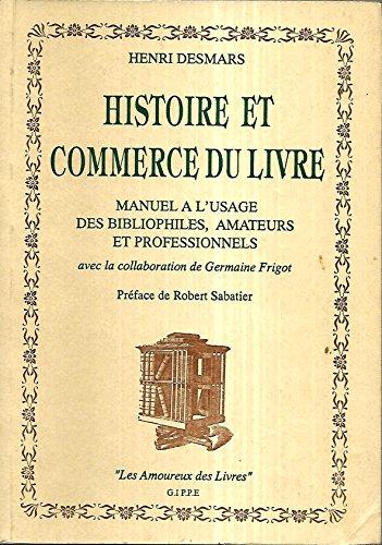 Histoire et commerce du livre: Manuel à l'usage des...