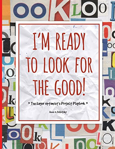 I'm Ready to Look for the Good: The Eager Optimist's Project Playbook