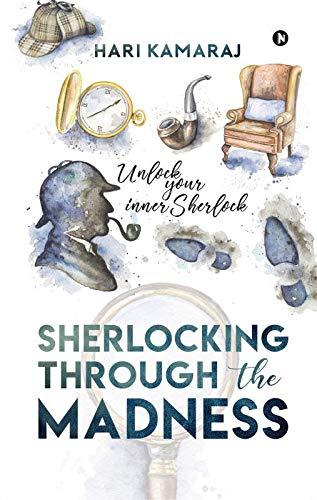 Sherlocking Through The Madness: Unlock Your Inner Sherlock