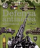 Defensa antiaérea alemana. La Flak (Tropas de élite)