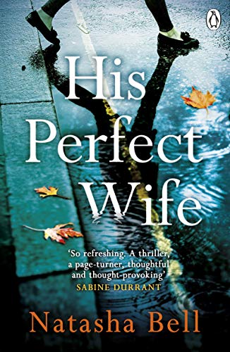 His Perfect Wife: This is no ordinary psychological thriller by [Bell, Natasha]