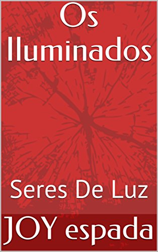 Os Iluminados: Seres De Luz (Portuguese Edition) eBook: espada ...