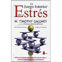Juego interior del estres, El (Spanish Edition) by Timothy Gallway (2013-06-30)
