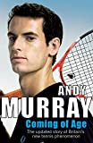 Coming of Age: The Updated Story of Britain's New Tennis Phenomenon by Andy Murray (2009-12-14)