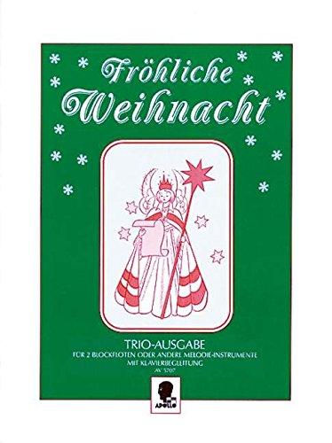 Fröhliche Weihnacht: Ein Weihnachtslieder-Album. 2 Sopran-Blockflöten (Violinen/Mandolinen) und Klavier.