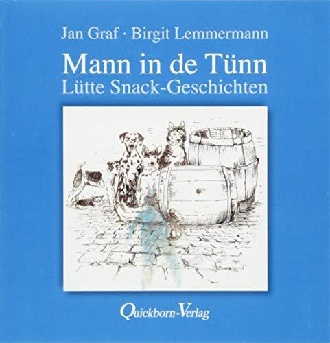 Mann in de Tünn: Lütte Snack-Geschichten mit Illustrationen von Birgit Lemmermann