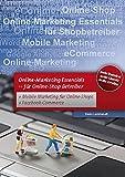 Online Marketing - Essentials für Online Shop Betreiber.: Für Online-Shop Betreiber mit Mobile Marketing und Facebook Marketing by Erwin Lammenett (2011-03-11)