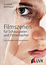 Filmszenen für Schauspieler und Filmemacher. Zum Spielen und Inszenieren (Praxis Film)