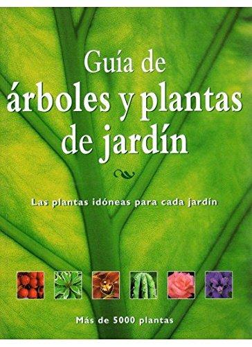 GUIA DE ARBOLES Y PLANTAS DE JARDIN (GUÍAS DEL NATURALISTA-JARDINERÍA-PAISAJISMO) por RODD