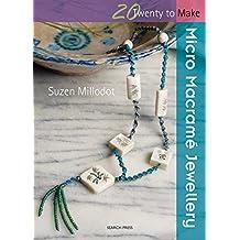 Micro Macramé Jewellery (Twenty to Make)