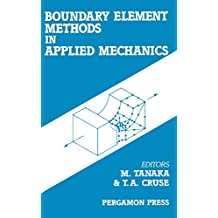 Boundary Element Methods in Applied Mechanics: Proceedings of the First Joint Japan/US Symposium on Boundary Element Methods, University of Tokyo, Tokyo, Japan, 3-6 October 1988