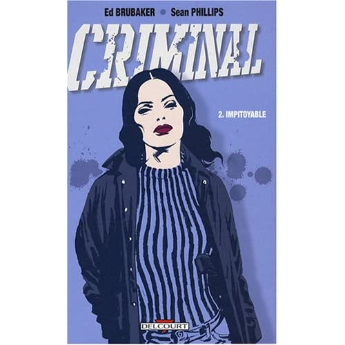 Criminal, Tome 2 : Impitoyable