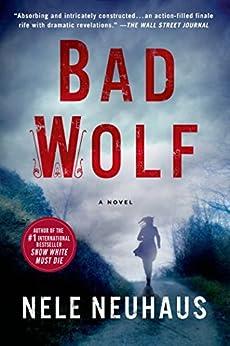 Bad Wolf: A Novel (Pia Kirchhoff and Oliver von Bodenstein) by [Neuhaus, Nele]