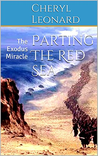 Parting The Red Sea: The Exodus Miracle (English Edition)