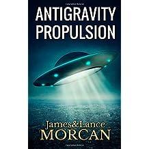 ANTIGRAVITY PROPULSION: Human or Alien Technologies?