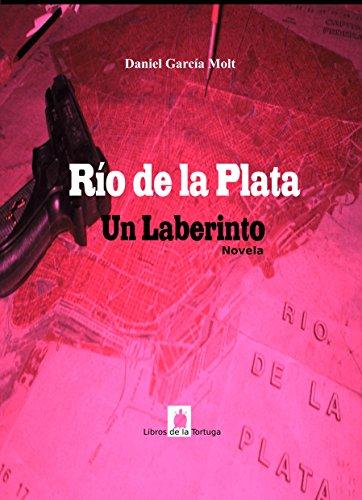 Río de la Plata: Un Laberinto por Daniel García Molt