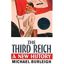 [( The Third Reich: A New History )] [by: Michael Burleigh] [Nov-2001]