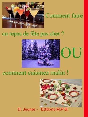 Comment faire un repas de fêtes pas cher ? - Ou comment cuisinez malin ! par D. Jeunet