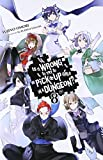 Is It Wrong to Try to Pick Up Girls in a Dungeon?, Vol. 8 (Novel) (Is It Wrong to Pick Up Girls in a Dungeon?)