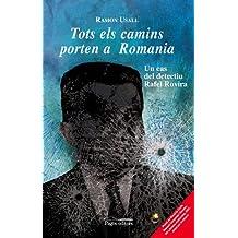 Tots els camins porten a Romania: Un cas del detectiu Rafel Rovira (Lo Marraco)