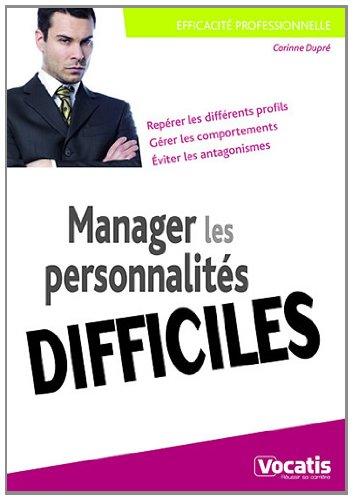 Manager les personnalités difficiles par Corinne Dupré