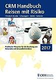 CRM Handbuch Reisen mit Risiko: Ausgabe 2017