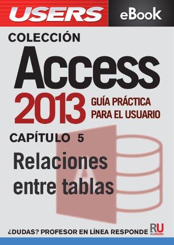Access 2013: Relaciones entre tablas (Colección Access 2013 nº 5)