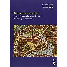 Teweschen Hochtiet: Eine niederdeutsche Bauernkomödie aus dem 17. Jahrhundert (Westfälische Beiträge zur niederdeutschen Philologie)