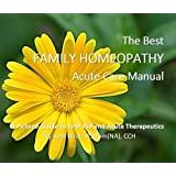 The Best Family Homeopathy Acute Care Manual: A Pictorial Guide to First Aid and Acute Therepeutics