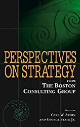 Perspectives on Strategy: From the Boston Consulting Group
