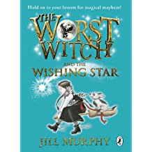 The Worst Witch and The Wishing Star (Worst Witch series Book 7)