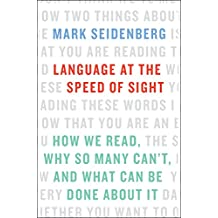 Language at the Speed of Sight: How We Read, Why So Many Can't, and What Can Be Done About It (English Edition)