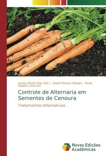 Controle de Alternaria em Sementes de Cenoura: Tratamentos Alternativos por André Pereira Oliveira