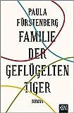 'Familie der geflügelten Tiger: Roman' von 'Paula Fürstenberg'