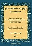 Berichtigungen Berühmter Staats-Finanz-Policei-Cameral-Commerz-und Ökonomischer Schriften Dieses Jahrhunderts, Vol. 1: Von dem Verfasser der ... und Cameralwissenschaften (Classic Reprint)