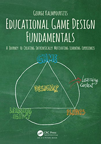Educational Game Design Fundamentals: A journey to creating intrinsically motivating learning experiences (English Edition)