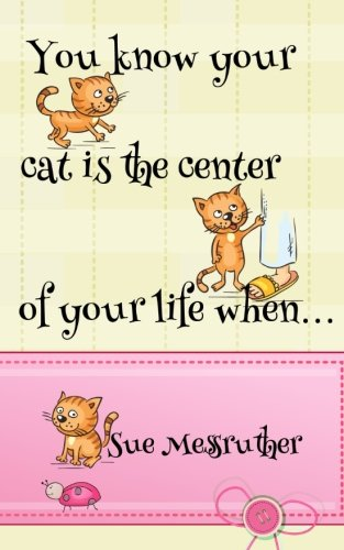 You know your cat is the center of your life when... (Fun Journals) -
